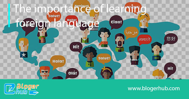 The advantages of learning foreign language