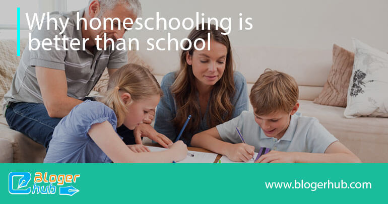 Why homeschooling is better than school