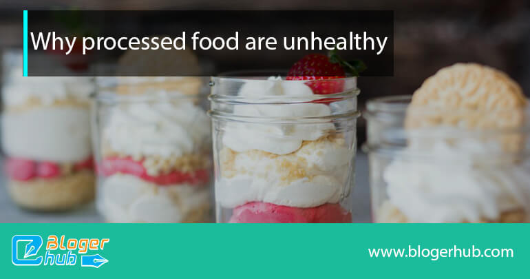 Why processed food are unhealthy
