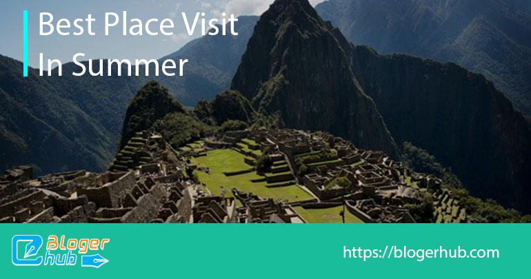Best places to visit in summer in Machu Piccu, Peru
