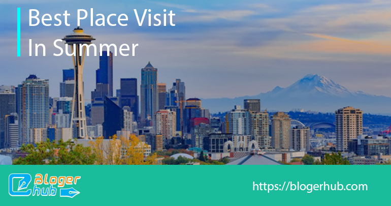 Best places to visit in summer in Seattle, Washington